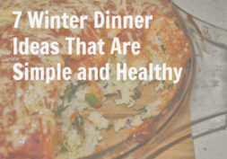 veggie 253x177 - 7 Healthy Winter Dinner Ideas That Will Warm Your Belly